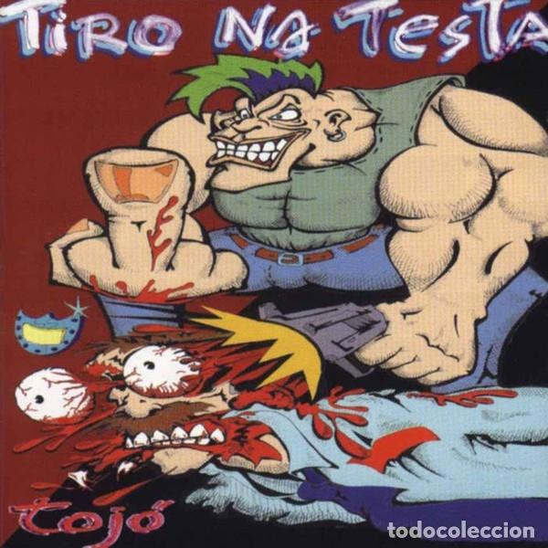 TIRO NA TESTA - TOJÓ (Música - CD's Rock)