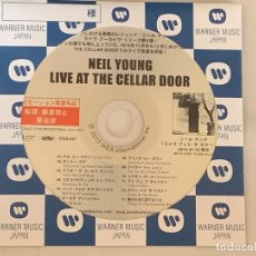 CDs de Música: NEIL YOUNG - LIVE AT THE CELLAR DOOR - 1 CD PROMOCIONAL CON HOJA PRENSA JAPONES. Lote 173113054