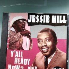 CDs de Música: JESSIE HILL – Y'ALL READY NOW? ... PLUS. Lote 173222894