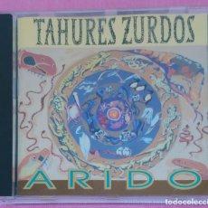 CDs de Música: TAHURES ZURDOS (ARIDO) CD 1992. Lote 173234108