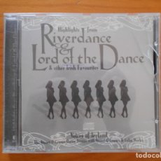 CDs de Música: CD HIGHLIGHTS FROM RIVERDANCE & LORD OF THE DANCE & OTHER IRISH FAVOURITES - LEER DESCRIPCION (K4). Lote 173649849