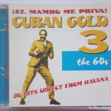 CDs de Música: VARIOS - EL MAMBO ME PRIVA! CUBAN GOLD 3 THE 60´S - CD USA 1997 - QBADISC. Lote 173653930