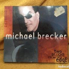 CDs de Música: MICHAEL BRECKER - TWO BLOCKS FROM THE EDGE (CD) (IMPULSE!) TARIFA PLANA ENVÍO ESPAÑA 5€. Lote 173666555