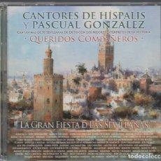 CDs de Música: CANTORES DE HISPALIS Y PASCUAL GONZALEZ - QUERIDOS COMPAÑEROS / CD + DVD DE 2011 RF-2599 , PERFECTO. Lote 173692798