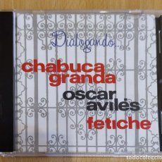 CDs de Música: CHABUCA GRANDA, OSCAR AVILES, FETICHE (DIALOGANDO) CD 1992 PERU * DIFICIL EN CD. Lote 173851907