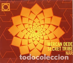 MERCAN DEDE SECRET TRIBE: NAR (DOWNTEMPO, 2002). [TURQUÍA, ELECTRONIC, TRIBAL, DOWNTEMPO] (Música - CD's World Music)