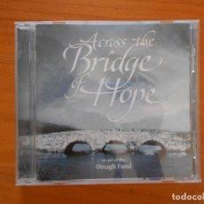 CDs de Música: CD ACROSS THE BRIDGE OF HOPE (A6). Lote 174175232