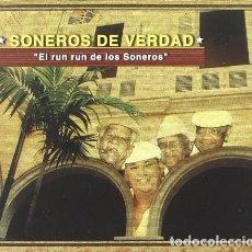 CDs de Música: SONEROS DE VERDAD – EL RUN RUN DE LOS SONEROS - NUEVO Y PRECINTADO. Lote 174235357