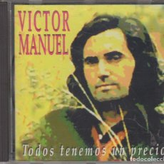 CDs de Musique: VÍCTOR MANUEL CD TODOS TENEMOS UN PRECIO 1995. Lote 174406515
