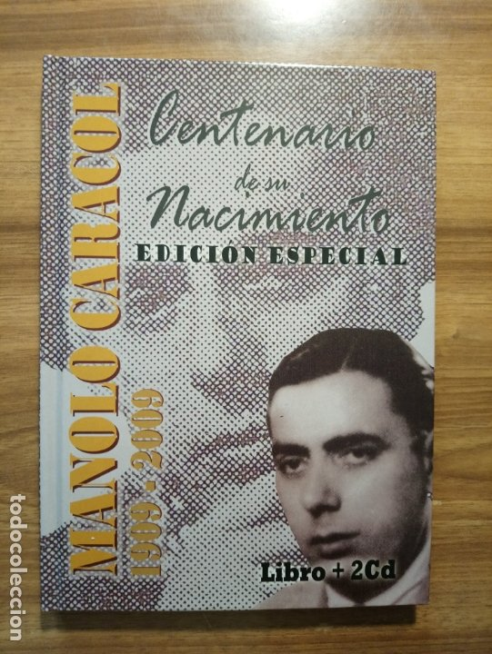 MANOLO CARACOL 1909-2009. CENTENARIO DE SU NACIMIENTO. EDICIÓN ESPECIAL. LIBRO+2 CD (Música - CD's Flamenco, Canción española y Cuplé)