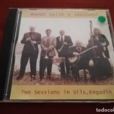 CDs de Música: ROWAN SMITH'S JAZZBAND. TWO SESSIONS IN SILS, ENGADIN (CD). Lote 175980497