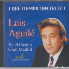 CDs de Música: LUIS AGUILÉ CD QUÉ TIEMPO TAN FELIZ EN EL GRAN CASINO DE MADRID (PRECINTADO). Lote 176050018