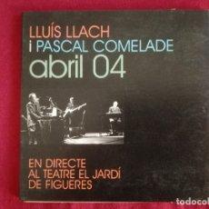 CDs de Música: LLUIS LLACH I PASCAL COMELADE - ABRIL 04 EN DIRECTE AL TEATRE EL JARDI DE FIGUERES. Lote 176156518