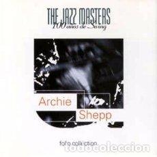 CDs de Música: ARCHIE SHEPP - THE JAZZ MASTERS (100 AÑOS DE SWING) (CD, COMP) LABEL:FOLIO COLLECTION CAT#: EF 3006. Lote 176697785