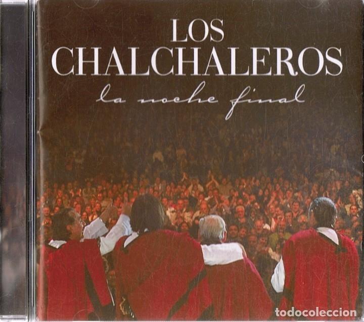 LOS CHALCHALEROS LA NOCHE FINAL (CD) (Música - CD's Latina)