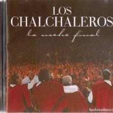 CDs de Música: LOS CHALCHALEROS LA NOCHE FINAL (CD). Lote 176721512