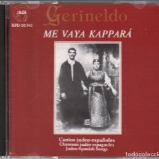 CDs de Música: GERINALDO - MA VAYA KAPPARA / CANTOS JUDEO-ESPAÑOLES / CD DE 1995 RF-3006 , PERFECTO ESTADO. Lote 177114285