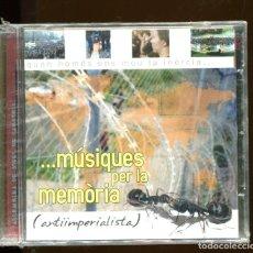 CDs de Música: MÚSIQUES PER LA MEMORIA (ANTIIMPERIALISTA.) CD SABADELL NOU PRECINTAT. Lote 177186925