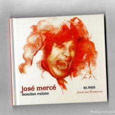 CDs de Música: JOSÉ MERCÉ, HONDAS RAÍCES - JOYAS DEL FLAMENCO ( EL PAIS) Nº9. Lote 86433348