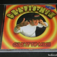 CDs de Música: CD - CHAPIS - MIX - GIVE IT TO MIX !!! JOSE ANTONIO BOTELLA - 1995 - CHAPISMIX CHAPIS-MIX. Lote 177640220
