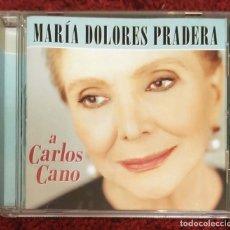 CDs de Música: MARIA DOLORES PRADERA (A CARLOS CANO) CD 2001. Lote 177718890