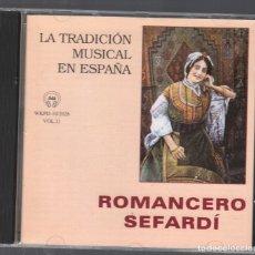 CDs de Música: ROMANCERO SEFARDI / LA TRADICION MUSICAL EN ESPAÑA / CD DE 1998 RF-3081 , PERFECTO ESTADO. Lote 178085820