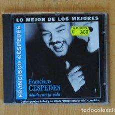 CDs de Música: FRANCISCO CESPEDES - DONDE ESTA LA VIDA - CD. Lote 178105158
