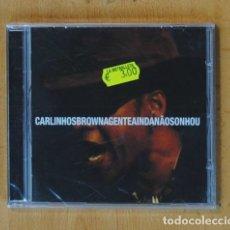 CDs de Música: CARLINHOS BROWN - AGENTE AINDA NAO SONHOU - CD. Lote 178105407