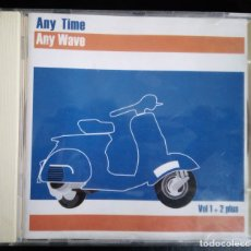CDs de Música: CD VARIOUS – ANY TIME ANY WAVE VOL. 1+2 PLUS . Lote 178353352