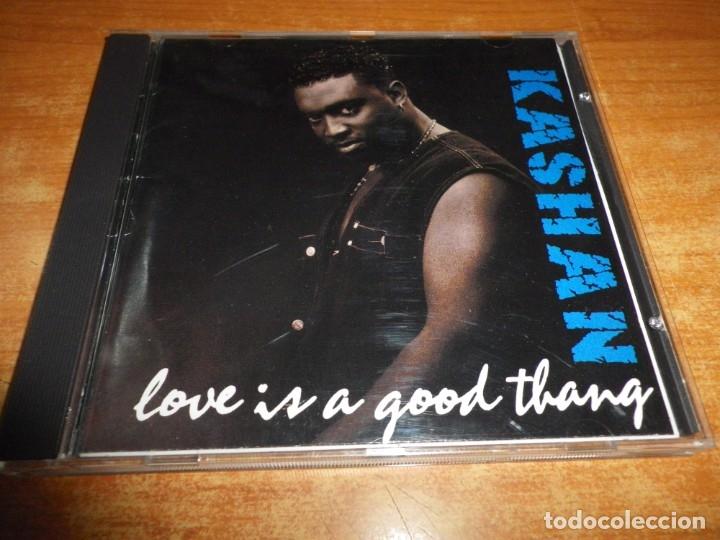 KASHAN Love is a good thang CD ALBUM DEL AÑO 1993 CONTIENE 10 TEMAS SOLAR RECORDS MUY RARO segunda mano