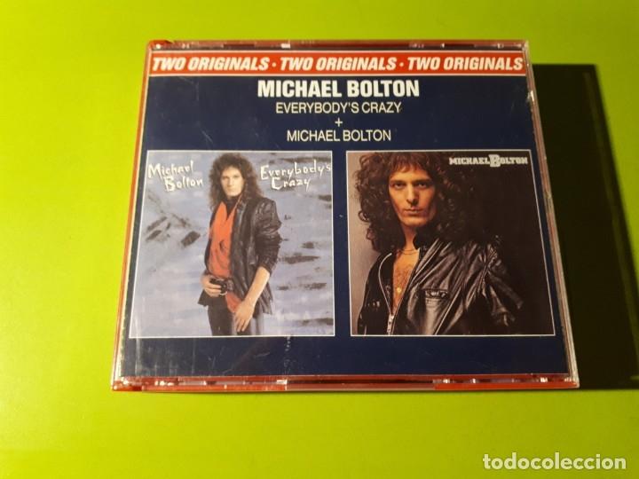 MICHAEL BOLTON - TWO ORIGINALS - EVERYBODY´S CRAZY - MICHAEL BOLTON - DOBLE CD - 1985 - MÍNIMO 3 EUR (Música - CD's Pop)