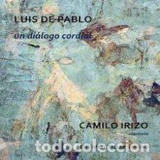 CDs de Música: CD LUIS DE PABLO : UN DIALOGO CORDIAL ( CAMILO IRIZO, CLARINETE ). Lote 178734488
