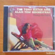 CDs de Música: CD THE TONY HATCH AND ALAN TEW ORCHESTRAS - STRINGS GO LATIN (6A). Lote 178757166