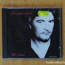 CDs de Música: FRANCISCO - MI REINA - CD. Lote 178840992