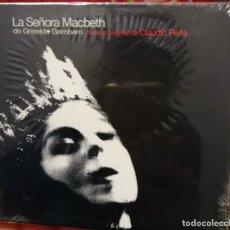CDs de Música: LA SEÑORA MACBETH DE GRISELDA GAMBARO, CON MÚSICA DE CLAUDIO PEÑA. NUEVO, PRECINTADO. Lote 178906911