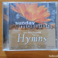 CDs de Música: CD SUNDAY MORNING PRESENTS YOUR MOST REQUESTED HYMNS (EQ). Lote 178931743