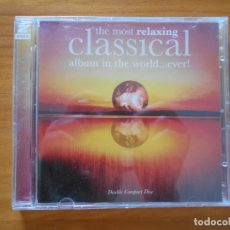 CDs de Música: CD THE MOST RELAXING CLASSICAL ALBUM IN THE WORLD... EVER! II (2 CD'S) (2C). Lote 178943635