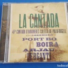 CDs de Música: CD / VARIOS ARTISTAS / LA CANTADA 47A. CANTADA D'HAVANERES CALELLA DE PALAFRUGELL 2013. Lote 179069728