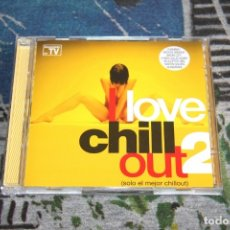 CDs de Música: I LOVE CHILL OUT 2 - SÓLO EL MEJOR CHILL OUT - BLANCO Y NEGRO - MXCD 1706 (CB) - CTV - 2 CD'S. Lote 179081743