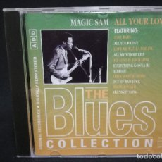CDs de Música: CD - MAGIC SAM - ALL YOUR LOVE - THE BLUES COLLECTION Nº 21. Lote 179181853