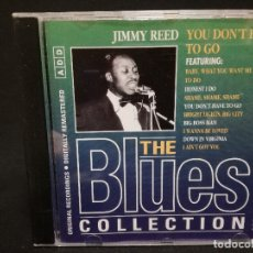 CDs de Música: CD - JIMMY REED - YOU DON'T HAVE TO GO - THE BLUES COLLECTION Nº 18. Lote 179182000