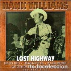 CDs de Música: HANK WILLIAMS - LOST HIGHWAY (CD) LABEL:MUSIC DIGITAL CAT#: CD 6222 . Lote 179201186