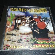 CDs de Música: KOJON PRIETO Y LOS HUAJALOTES, SIGANLE COMPADRES! . Lote 179207511