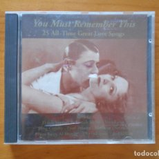 CDs de Música: CD YOU MUST REMEMBER THIS - 25 ALL-TIME GREAT LOVE SONGS - FRANK SINATRA, DINAH SHORE... (N4). Lote 179226102