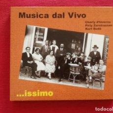 CDs de Música: MUSICA DAL VIVO - ...ISSIMO - CHARLY D'INVERNO PIRLY ZURSTRASSEN KURT BUDE - DIGIPACK. Lote 179349512