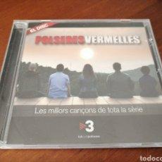 CDs de Música: POLSERES VERMELLES EL DISC LES MILLORS CANÇONS DE TOTA LA SÈRIE TV3 BETH GOSSOS LAX'N'BUSTO 2013. Lote 179382700