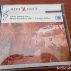 CDs de Música: CD I´LL BE SEEING YOU-THOSE ROMANTIC 40´S VARIOUS ARTISTS . Lote 179395421