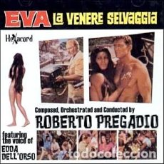 CDs de Música: EVA LA VENERE SELVAGGIA MÚSICA COMPUESTA, ORQUESTADA Y DIRIGIDA POR ROBERTO PREGADIO. Lote 180086480