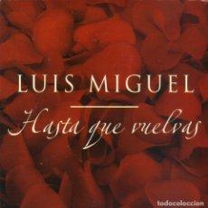 CDs de Música: LUIS MIGUEL - HASTA QUE VUELVAS CD SINGLE 1 TEMA PROMO 2002 SPAIN. Lote 180263767