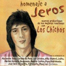 CDs de Música: JEROS – HOMENAJE A JEROS (NUEVAS GRABA. DE SUS MEJORES CANCIONES CON LOS CHICHOS)(MERCURY, CD, 2001). Lote 180285950